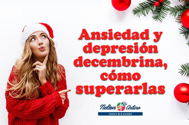 Ansiedad depresión decembrina cómo superarlas
