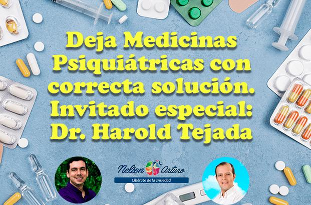 Deja Medicinas Psiquiátricas correcta solución, Invitado especial: Doctor Harold Tejada