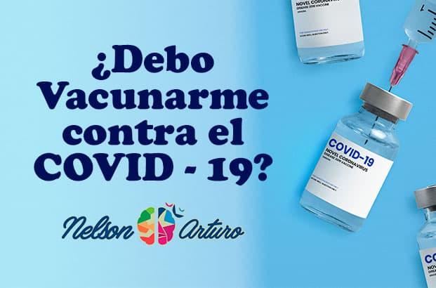 Vacunarme contra corona virus -Covid-19 Guía tomar mejor decisión